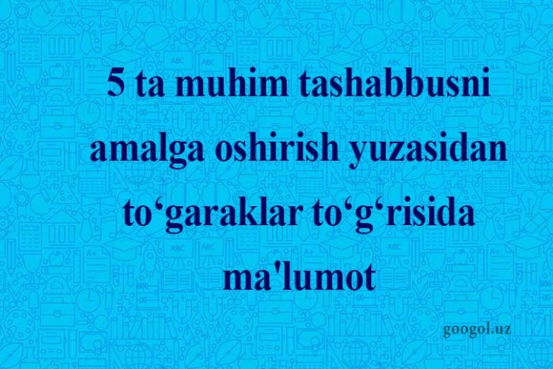 5 ta muhim tashabbusni amalga oshirish yuzasidan to'garaklar to'g'risida ma'lumot